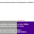 Roundtable discussion | Postmodern Conditions: Architectural (Non-)Education in the 1980s in Rome