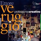 Ettore Veruggio, professione: creativo
