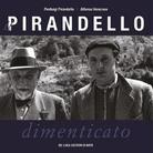 Il Pirandello dimenticato di Pierluigi Pirandello e Alfonso Veneroso - Presentazione