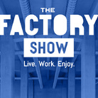 The Factory Show