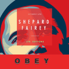 Shepard Fairey aka OBEY. Ltd. Editions