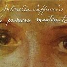 Antonella Cappuccio. Promesse Mantenute