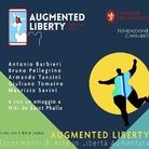 AUGMENTED LIBERTY. Esperimenti di Arte in Libertà Aumentata