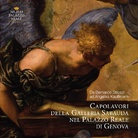 Capolavori della Galleria Sabauda nel Palazzo Reale di Genova. Da Bernardo Strozzi ad Angelika Kauffmann