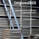 Archivi Impossibili. Un'ossessione dell'arte contemporanea di Cristina Baldacci - Presentazione
