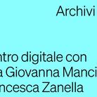 ARCHIVI VIVI - Incontro digitale con Maria Giovanna Mancini e Francesca Zanella