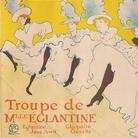 Henri de Toulouse-Lautrec, La Troupe de Mademoiselle Églantine, 1896 Litografia a colori, 80.4 x 61.7 cm | © Herakleidon Museum, Athens Greece