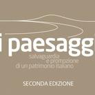 I paesaggi. Salvaguardia e promozione di un patrimonio italiano. II° edizione