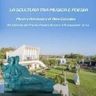 La scultura tra musica e poesia / XV Edizione Premio 'Pianeta Azzurro – I Protagonisti'