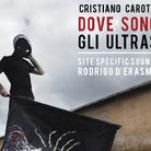 Cristiano Carotti. Dove sono gli ultras