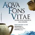 Aqva Fons Vitae. Identità storia memoria di una comunità
