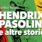 Gianluca Maconi. Hendrix, Pasolini e altre storie