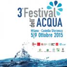 Festival dell'Acqua 2015. Nutrire il pianeta, dissetare il mondo