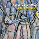 Augusto Del Bianco. Rêves parisiens
