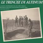 Le Trincee di Altinum. Il campo di addestramento del XXIII Corpo d'Armata nelle retrovie del basso Piave durante la Grande Guerra