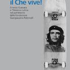 Il Che vive! Ernesto Guevara e l'America Latina nel patrimonio della Fondazione Giangiacomo Feltrinelli