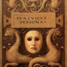 Sua Cuique Persona  [L'autoritratto come maschera e specchio]