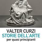 Storie dell'arte per quasi principianti di Valter Curzi - Presentazione
