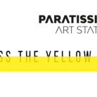 Paratissima Art Station - Cross the Yellow Line