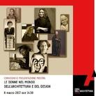 Le donne nel mondo dell'architettura e del design - Convegno