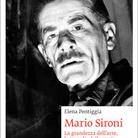 Mario Sironi. La grandezza dell'arte, le tragedie della storia di Elena Pontiggia - Presentazione