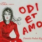 Daniela Poduti Riganelli. Odi et amo
