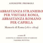 Giuseppe Primoli, abbastanza straniero per visitare Roma, abbastanza romano per capirla. Memorie di Roma (1871-1879) - Presentazione