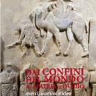 Dai confini del mondo alla patria di Ovidio. Merci, uomini e idee