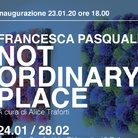Francesca Pasquali. Not ordinary place