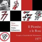 Il Piombo e le Rose. Utopia e Creatività del Movimento 1977 - Presentazione