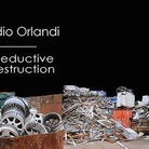 Claudio Orlandi. The Seductive Destruction. The Ultimate Landscapes from the Last World