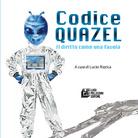 Codice Quazel. Il diritto come una favola di Maria Grazia Masella - Presentazione