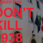 Fabrizio Dusi. Don't kill 1938