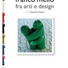 Franco Melli fra Arte e Design
