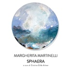 Margherita Martinelli. Sphaera
