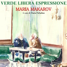 Maria Makarov. Verde libera espressione