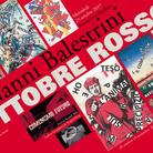 Nanni Balestrini. Ottobre Rosso