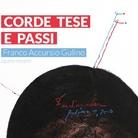 Corde tese e passi: opere recenti di Franco Accursio Gulino
