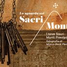 Lo Sguardo sui Sacri Monti: I nove Sacri Monti Prealpini. Fotografie di Marco Beck Peccoz