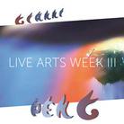 Live Arts Week III