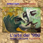 L'arte del '900 nella collezione Posabella