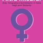 Altra misura. Arte, fotografia e femminismo in Italia negli anni Settanta