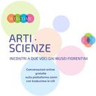 Arti e Scienze - Incontri a due voci dai Musei Fiorentini
