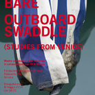 Bjarne Bare. Outboard Swaddle (Studies from Venice)