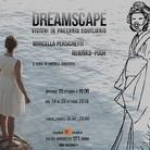 Dreamscape: visioni in precario equilibrio. Marcella Persichetti - Rujunko Pugh
