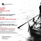 Una Venezia possibile. Giuseppe Mazzariol e i grandi progetti per la città / Etica, creatività, città. Giuseppe Mazzariol e l'idea di Venezia 25 anni dopo
