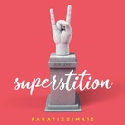 Paratissima XIII - Superstition