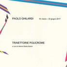 Paolo Ghilardi. Traiettorie Policrome