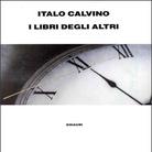 I libri degli altri. Il lavoro editoriale di Italo Calvino
