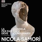 Nicola Samorì. La candela per far luce deve consumarsi